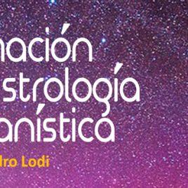"""Formación en Astrología Humanística. 32. """"Luna, Sol, Ascentes y el viaje de la conciencia"""""""